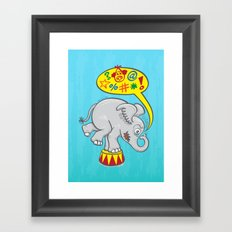 Circus elephant saying bad words Framed Art Print