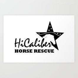 High Caliber Horse Rescue Art Print