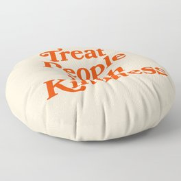 Treat People with Kindness Floor Pillow