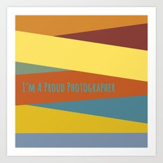 Proud Photographer Art Print