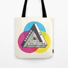 Seeing is Believing Tote Bag