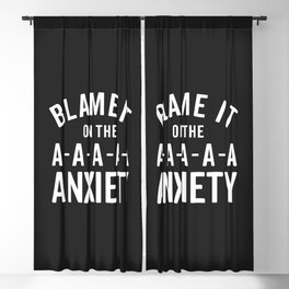 Blame It On Anxiety Funny Quote Blackout Curtain