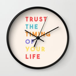 Trust the Timing of Your Life Wall Clock