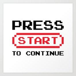Press Start to continue Art Print