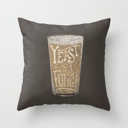 Yeast is a Fungi - Beer Pint Throw Pillow