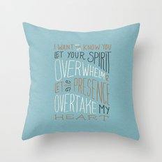 I Want to Know You (Bethel) Throw Pillow