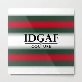 IDGAF Couture - Black Metal Print