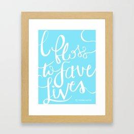 I Floss to Save Lives Framed Art Print