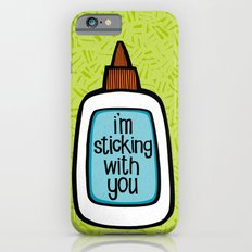 sticking with you iPhone 6s Slim Case