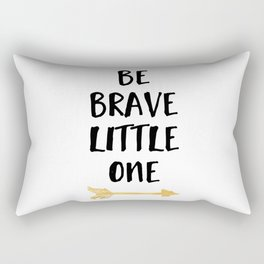 BE BRAVE LITTLE ONE Kids Typography Quote Rectangular Pillow