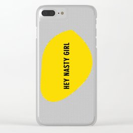 hey nasty girl Clear iPhone Case