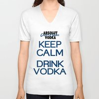 vodka V-neck T-shirts featuring Keep calm drink vodka by junaputra