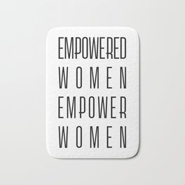 Empowered Women Empower Women Bath Mat