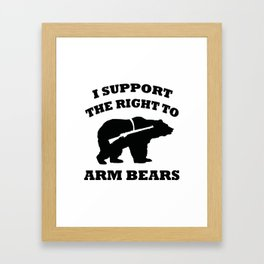 I Support The Right To Arm Bears Framed Art Print
