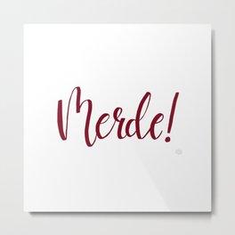 Merde Rouge Metal Print