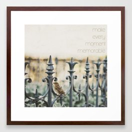 MAKE EVERY MOMENT MEMORABLE Framed Art Print
