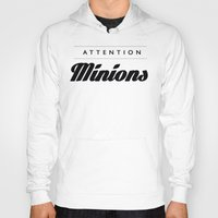 minions Hoodies featuring Attention Minions by satanssweetheart