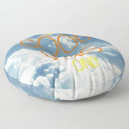 Good Vibes Only, with sky Floor Pillow
