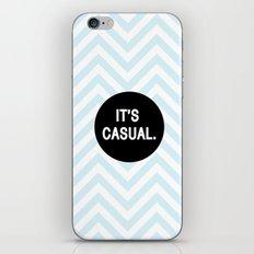 It's casual. iPhone & iPod Skin