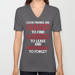 Good Friends Are Hard To Find Unisex V-Neck