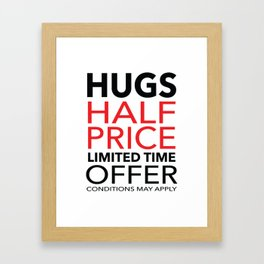 Half Price Hugs Framed Art Print