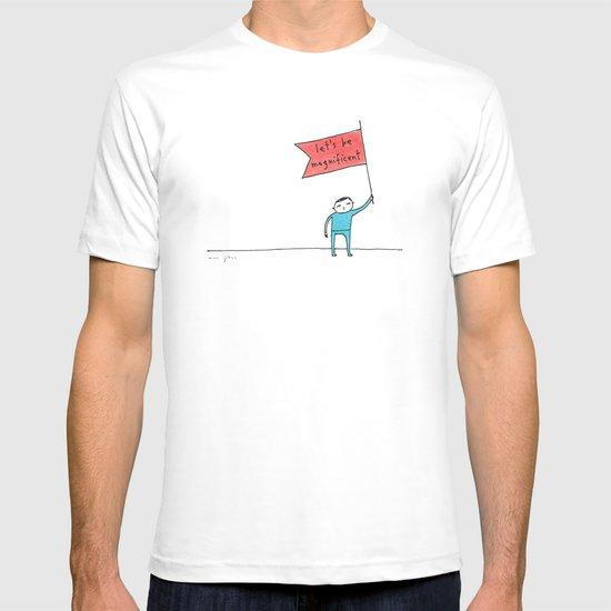 let's be magnificent T-shirt
