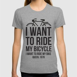 I want to ride my bike! For sports and rock and roll lovers T-shirt