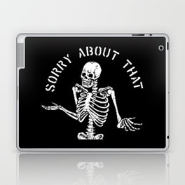 Sorry About That Laptop & iPad Skin