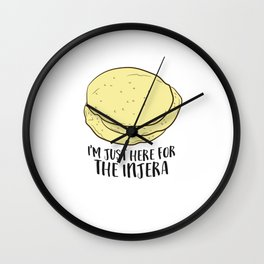 I'm Just Here For The Injera Ethiopian Flatbread Wall Clock