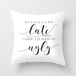 FUNNY BATHROOM DECOR, Better To Be Late Than To Arrive Ugly,Makeup Quote,Funny Poster,Girls Room Dec Throw Pillow