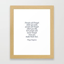 How you made them feel - Maya Angelou Quote Framed Art Print