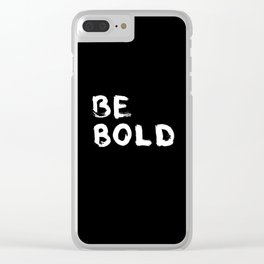Be Bold Clear iPhone Case