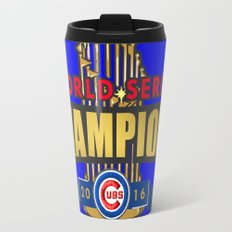 Cubs World Series Winner 2016 Travel Mug