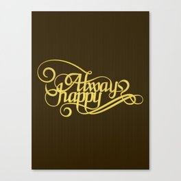 Stay Happy Canvas Print
