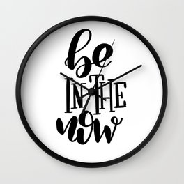 Be In The Now: white Wall Clock