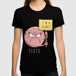 Pluto is a planet T-shirt