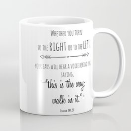 This is the way; walk in it Isaiah 30:21 Coffee Mug