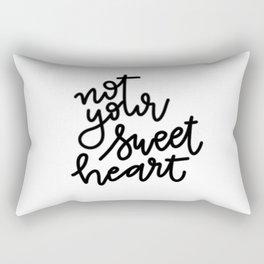 not your sweetheart Rectangular Pillow