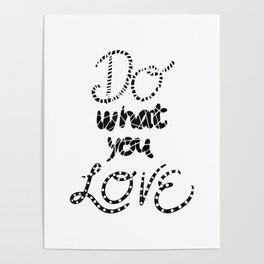 Do What You Love Motivational Quote Black Typography Poster