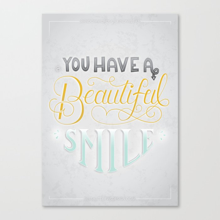 Random Words Of Kindness 2 You Have A Beautiful Smile Canvas Print