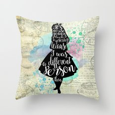 Alice in Wonderland - I Was A Different Person Then Throw Pillow