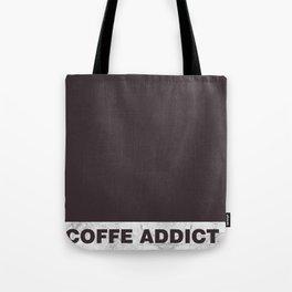 Coffe addict Tote Bag