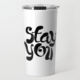 Stay You black and white contemporary minimalism typography design home wall decor bedroom Travel Mug