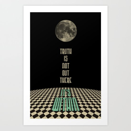 Truth is not out there... it's within. Art Print