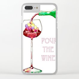 Pour the Wine! Clear iPhone Case