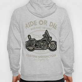 Ride Or Die Motorcycle Rider Club Hoody