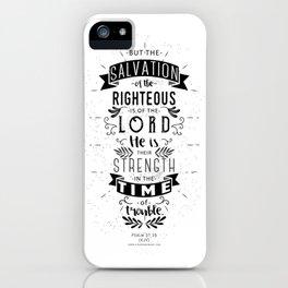Psalm 37:39 iPhone Case