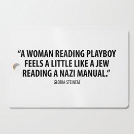 Gloria Steinem quote Cutting Board