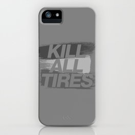 Kill All Tires v6 HQvector iPhone Case