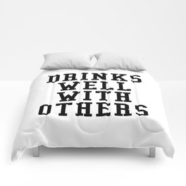 Drinks Well With Others Comforters
